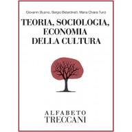 Giovanni Busino, Sergio Belardinelli, Maria Chiara Turci - Teoria, sociologia, economia della cultura