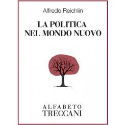 Alfredo Reichlin - La politica nel mondo nuovo